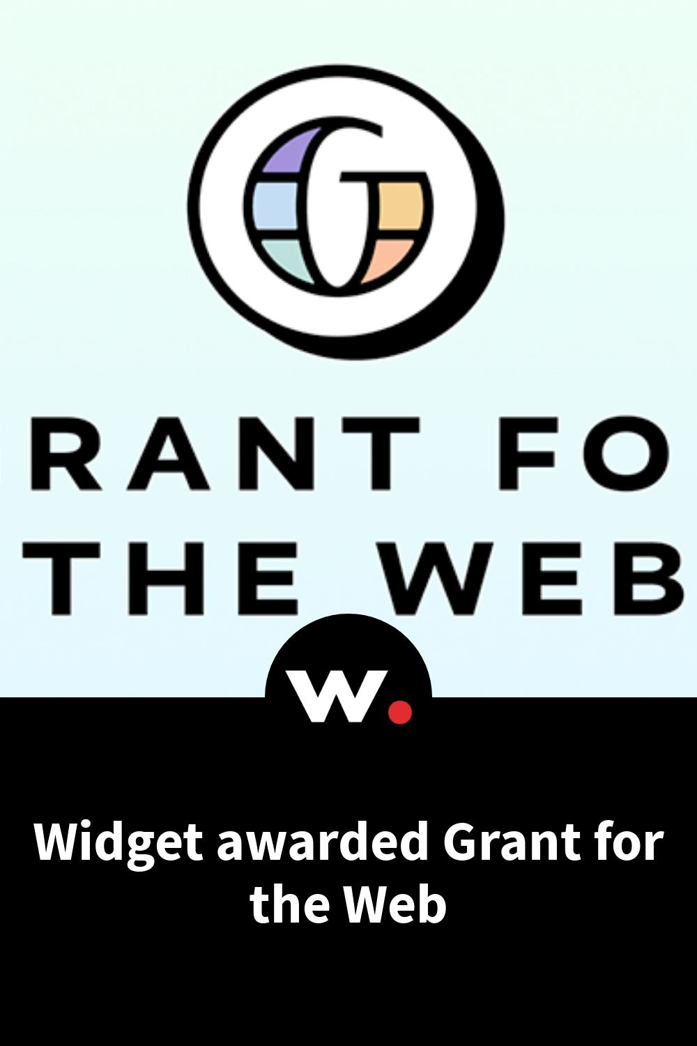 Widget awarded Grant for the Web