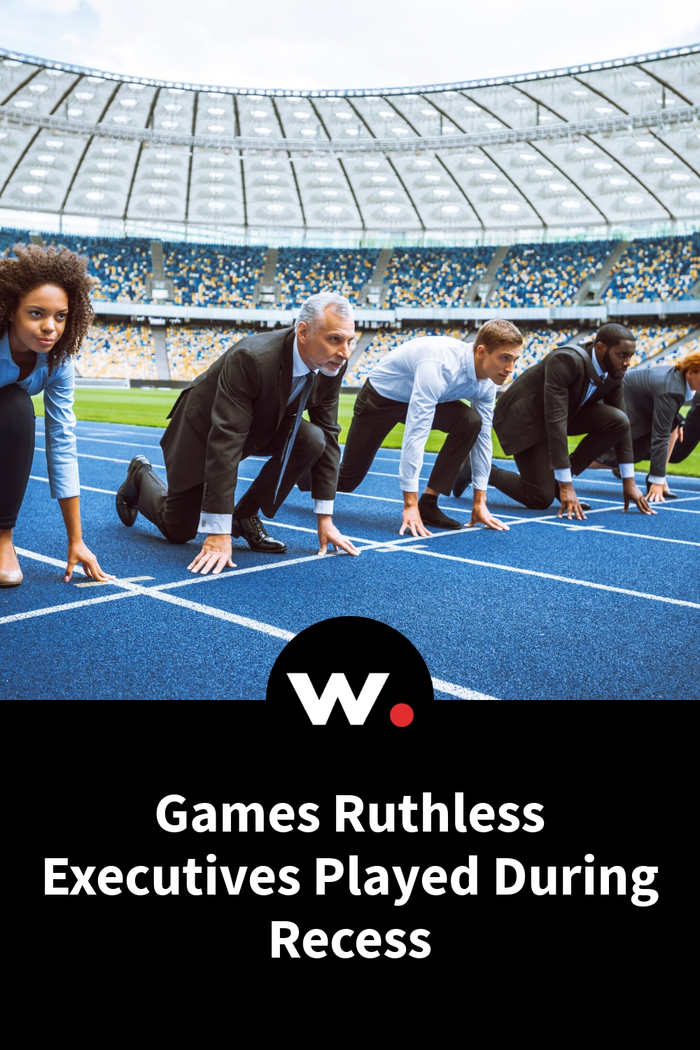 Games Ruthless Executives Played During Recess