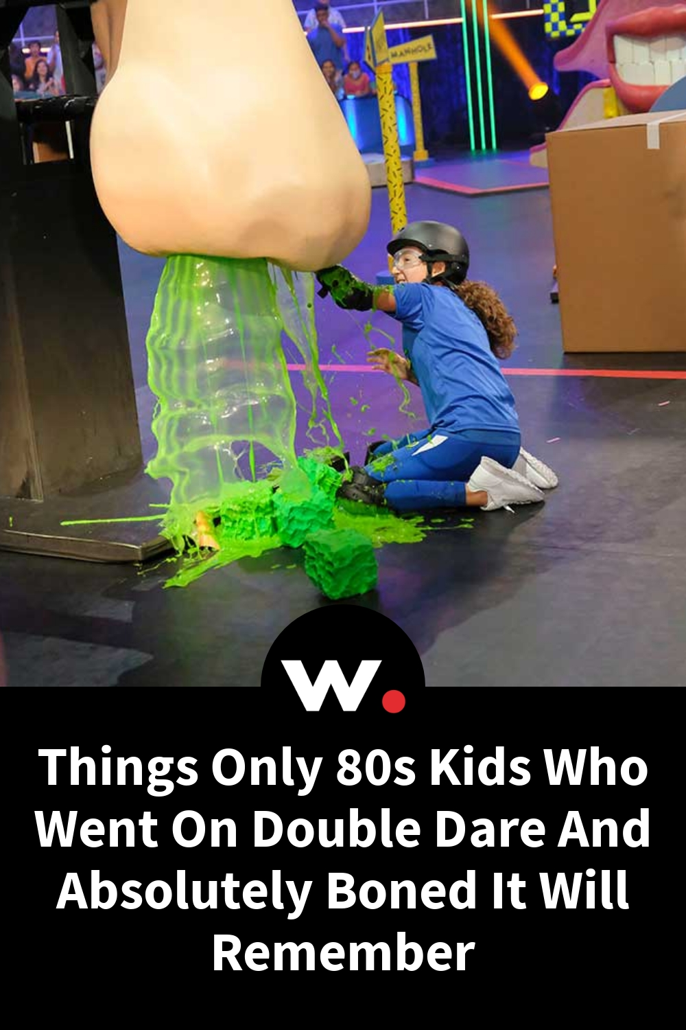 Things Only 80s Kids Who Went On Double Dare And Absolutely Boned It Will Remember