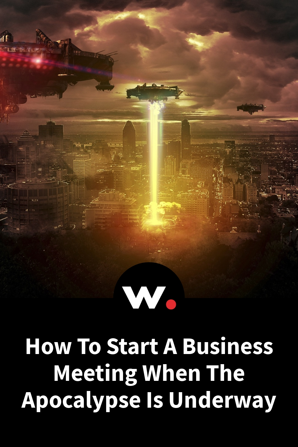 How To Start A Business Meeting When The Apocalypse Is Underway