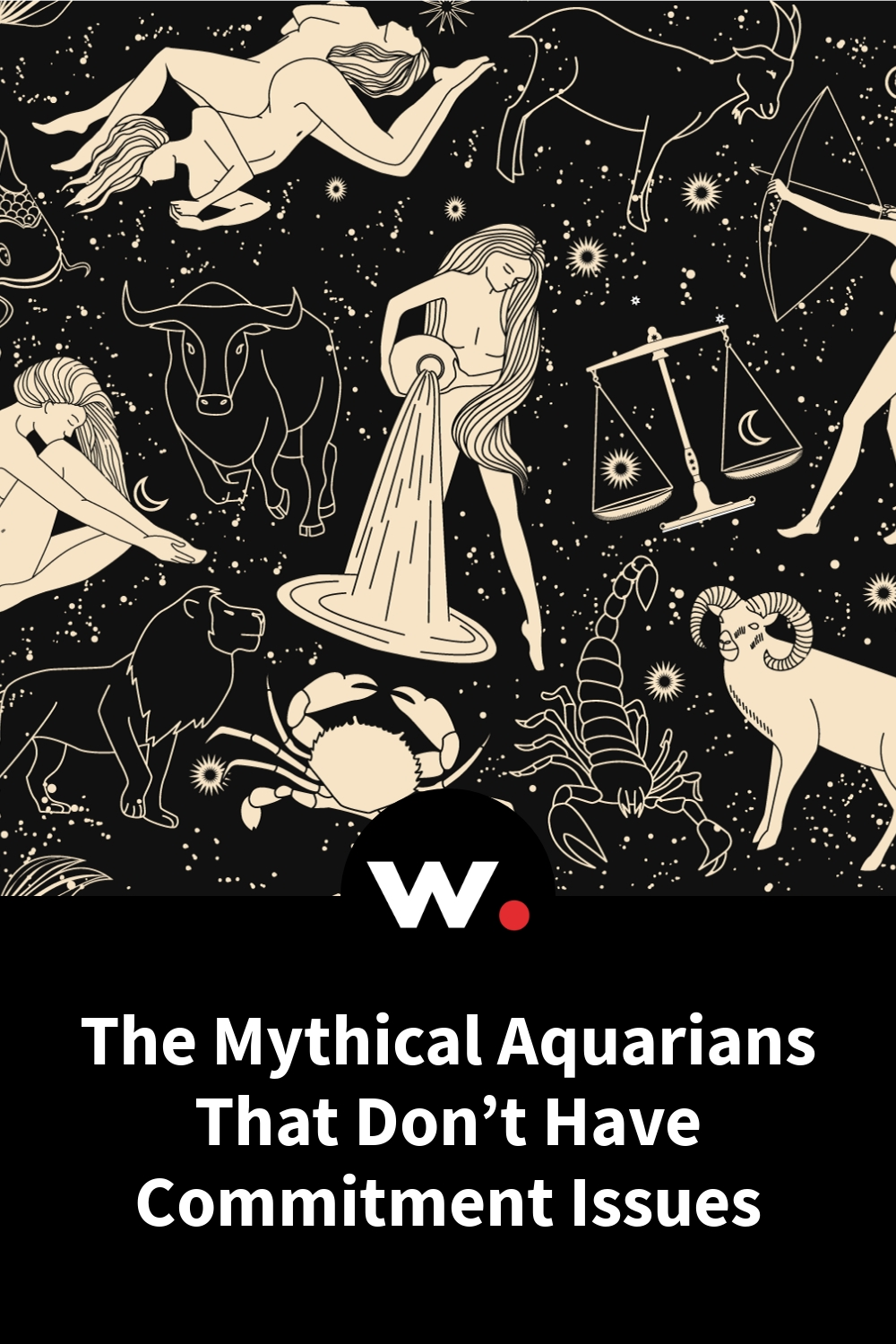 The Mythical Aquarians That Don't Have Commitment Issues