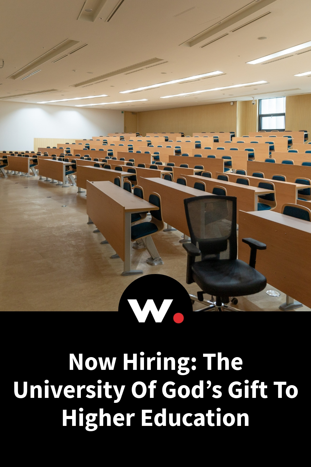 Now Hiring: The University Of God's Gift To Higher Education