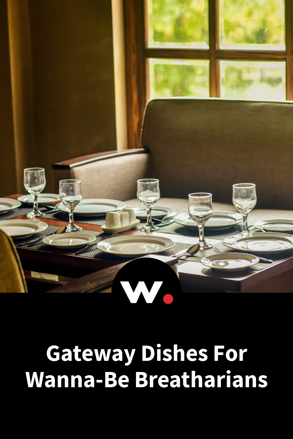 Gateway Dishes For Wanna-Be Breatharians