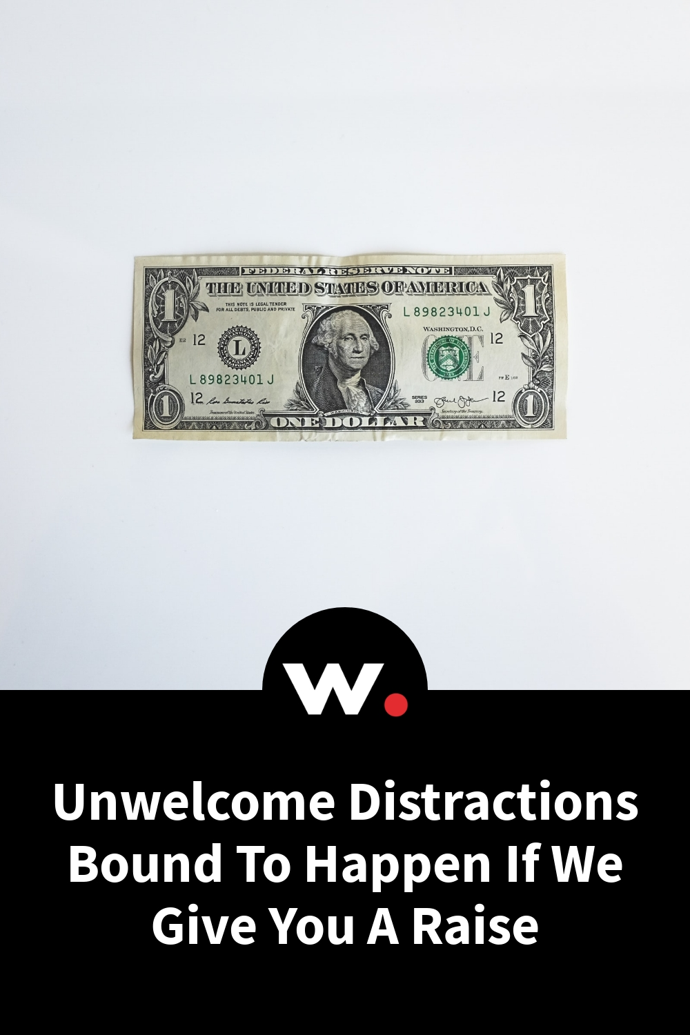 Unwelcome Distractions Bound To Happen If We Give You A Raise