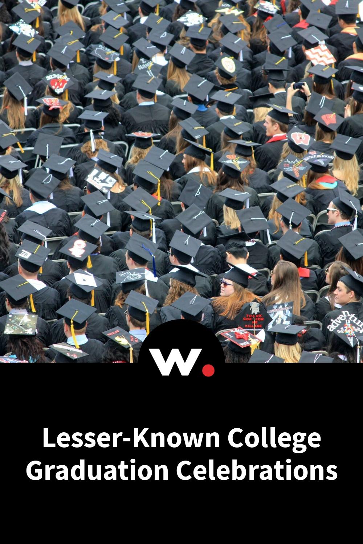 Lesser-Known College Graduation Celebrations