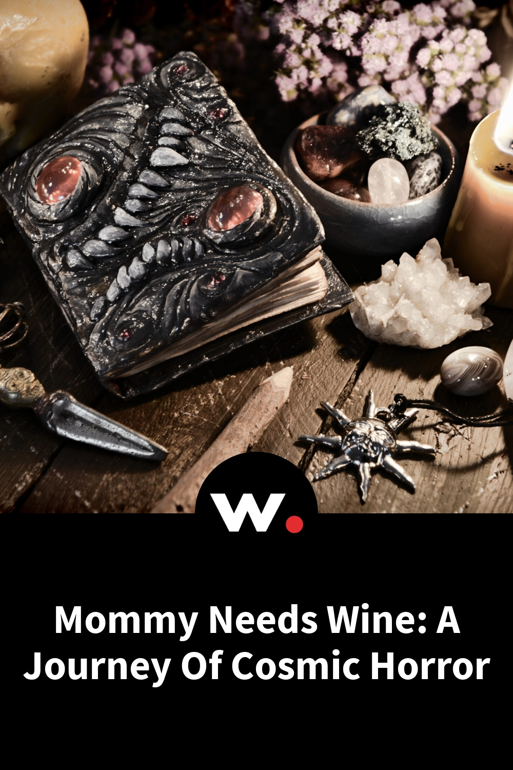 Mommy Needs Wine: A Journey Of Cosmic Horror