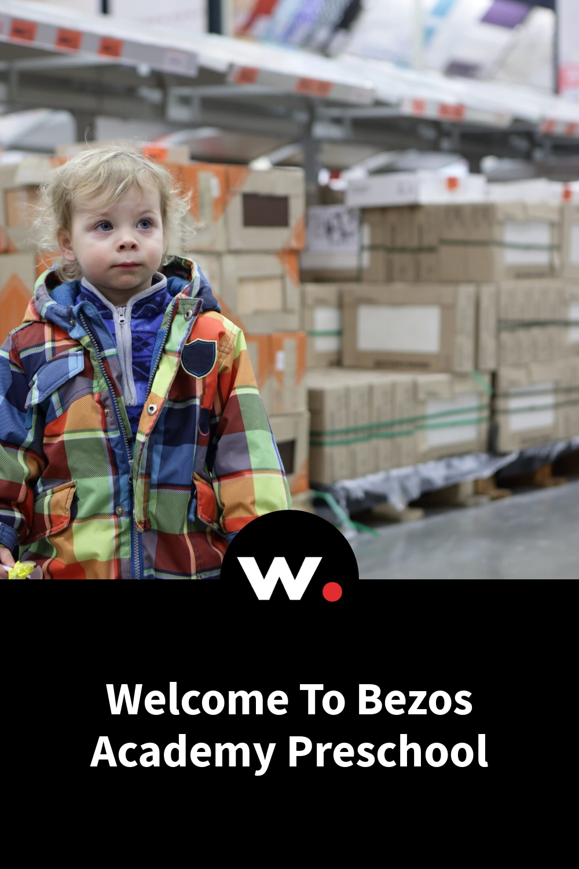 Welcome To Bezos Academy Preschool