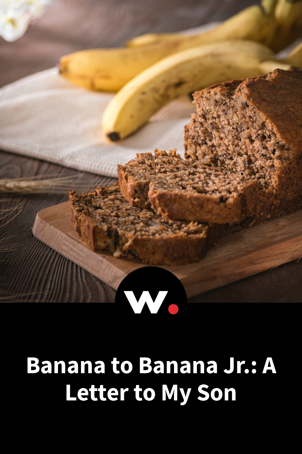 Banana to Banana Jr.: A Letter to My Son