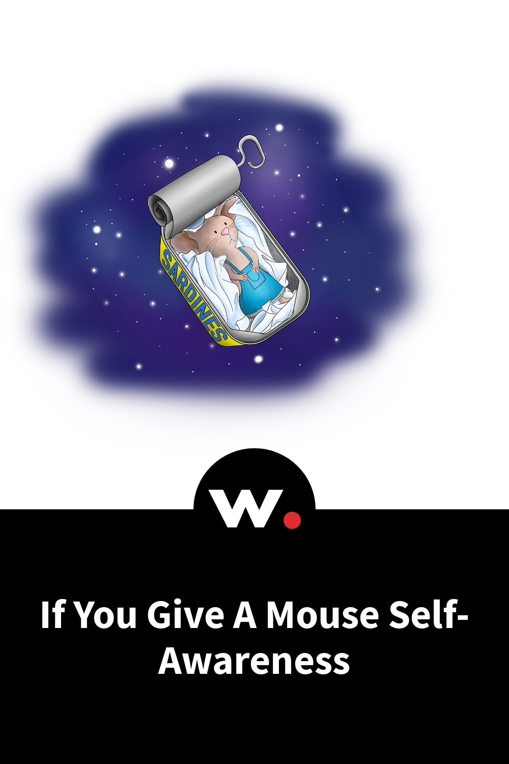 If You Give A Mouse Self-Awareness