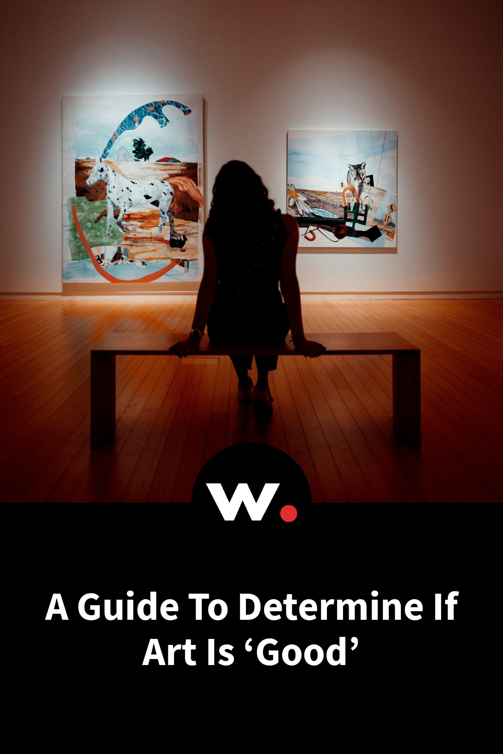 A Guide To Determine If Art Is 'Good'