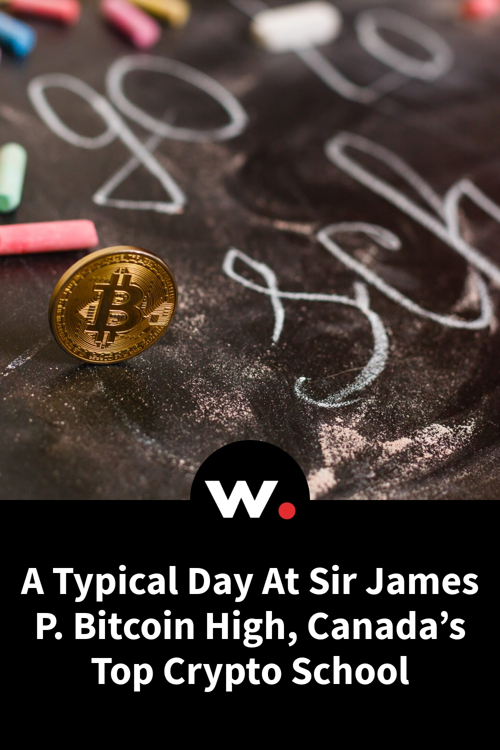 A Typical Day At Sir James P. Bitcoin High, Canada's Top Crypto School