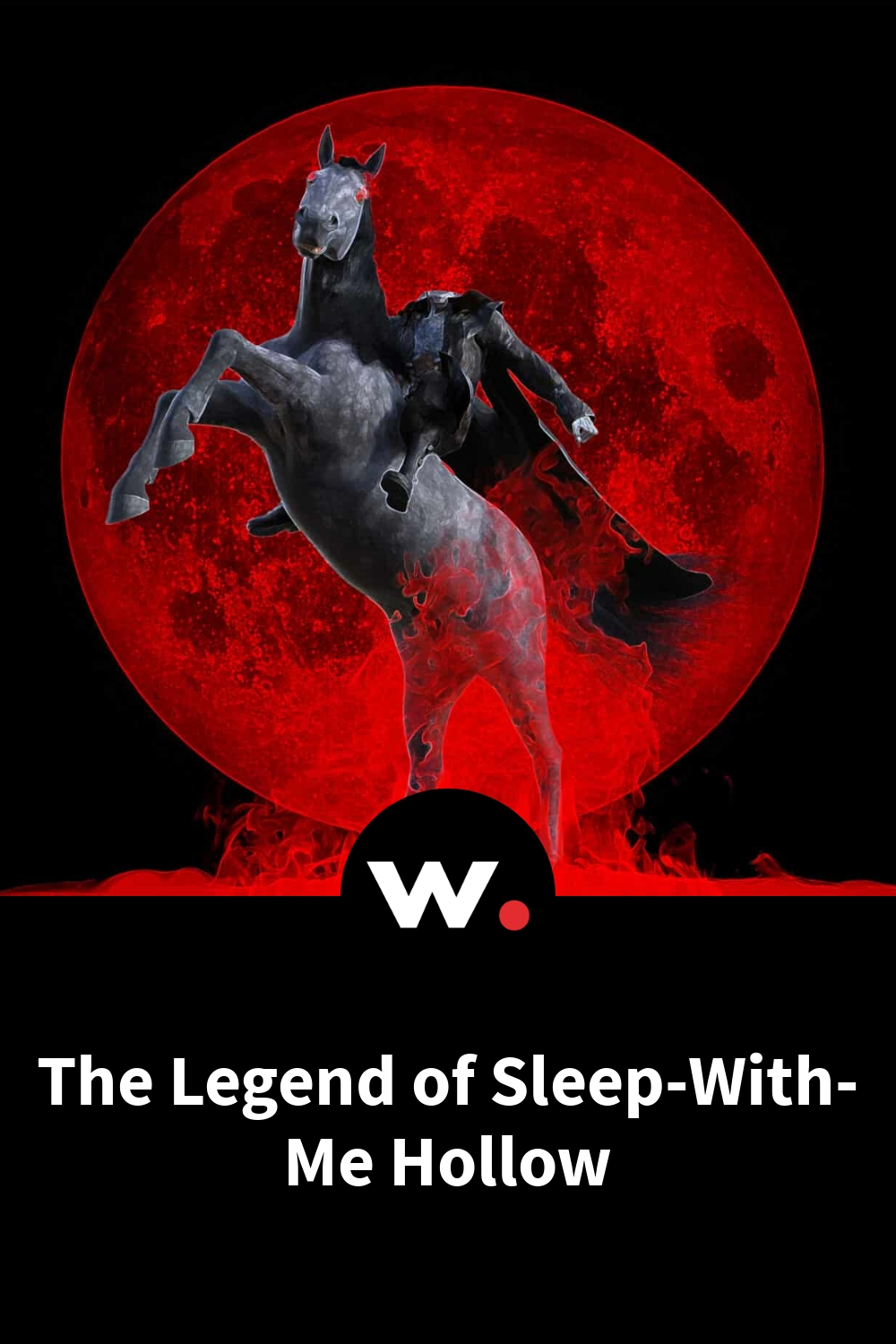 The Legend of Sleep-With-Me Hollow