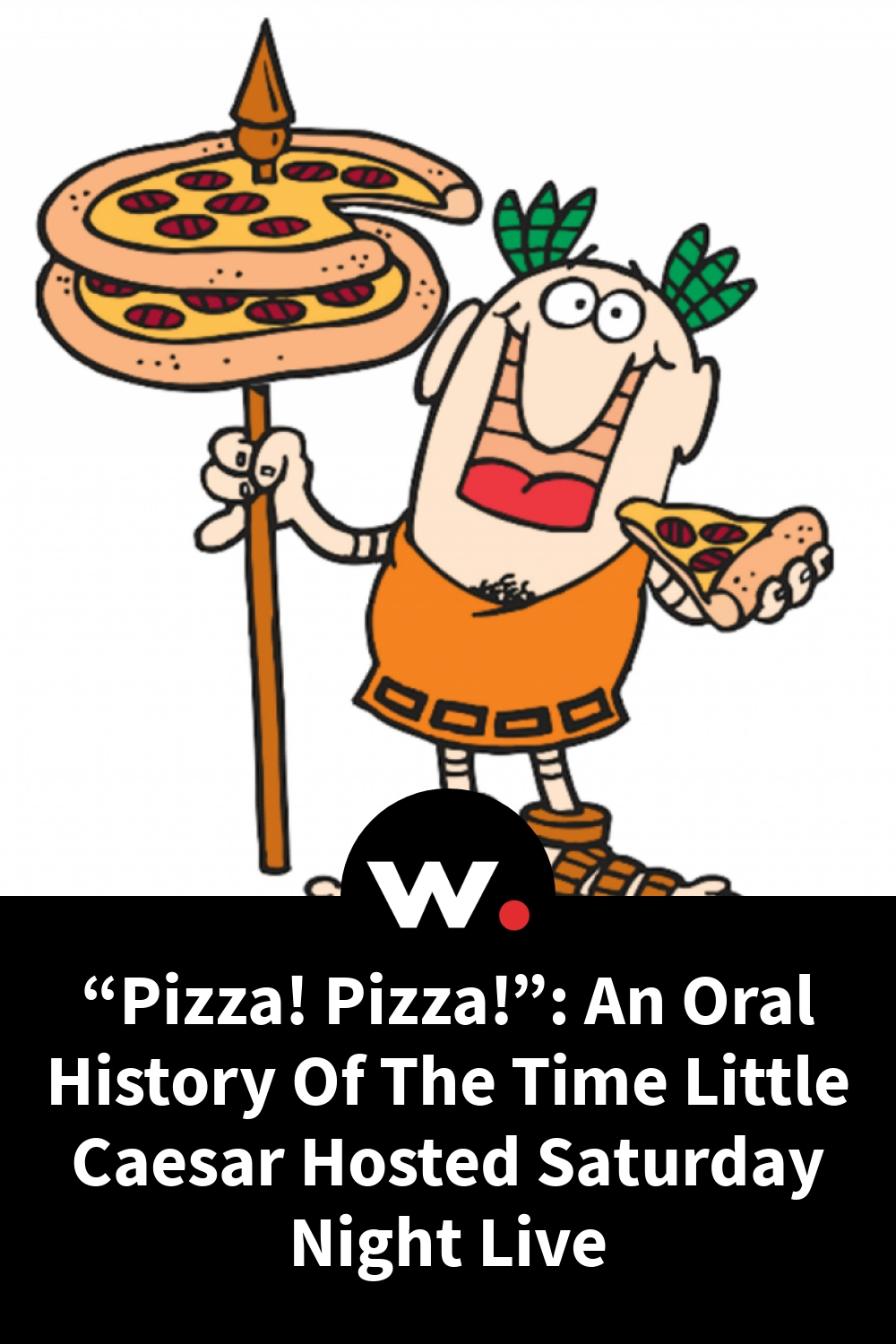 """""""Pizza! Pizza!"""": An Oral History Of The Time Little Caesar Hosted Saturday Night Live"""
