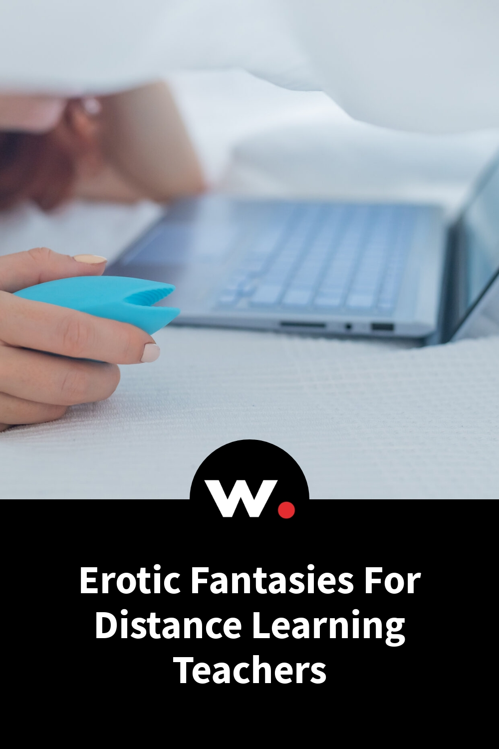 Erotic Fantasies For Distance Learning Teachers