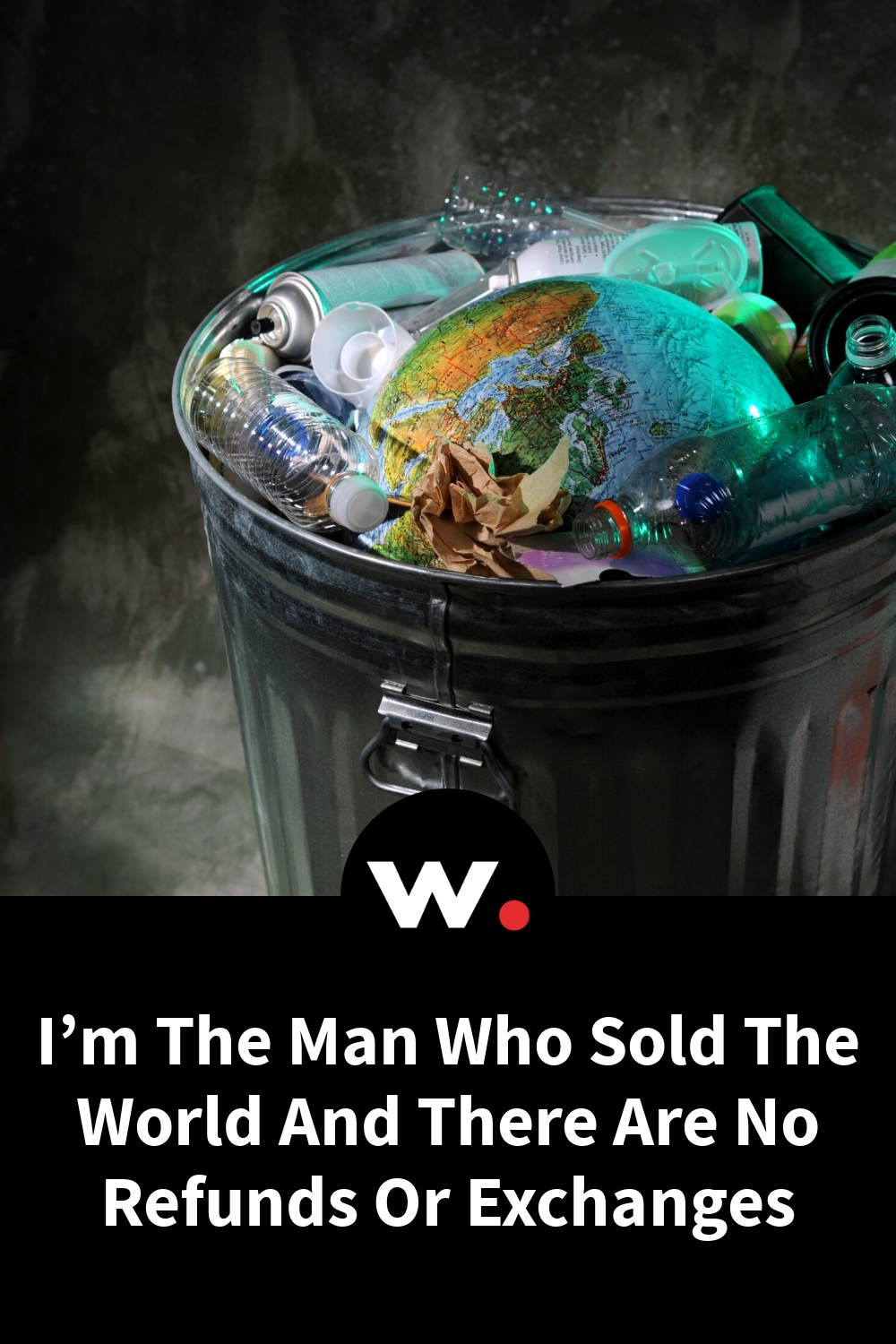 I'm The Man Who Sold The World And There Are No Refunds Or Exchanges