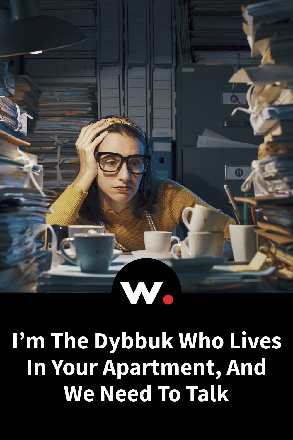 I'm The Dybbuk Who Lives In Your Apartment, And We Need To Talk