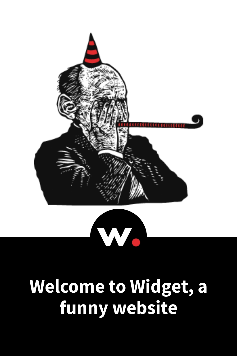 Welcome to Widget, a funny website