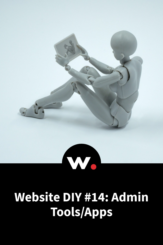 Website DIY #14: Admin Tools/Apps