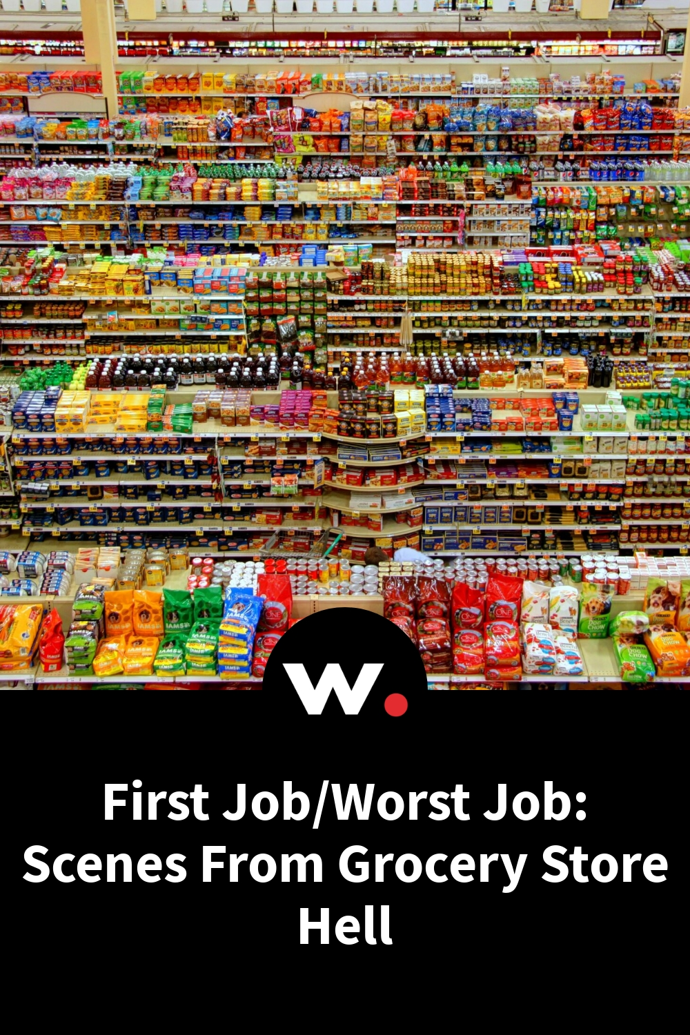 First Job/Worst Job: Scenes From Grocery Store Hell