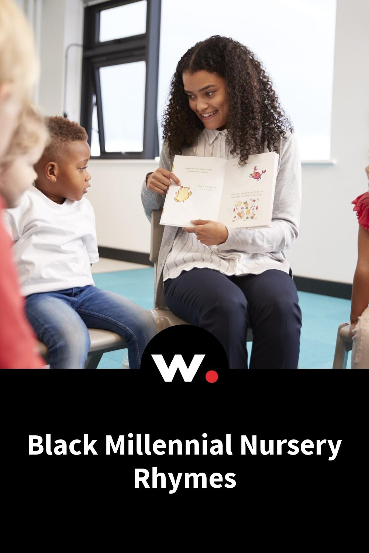 Black Millennial Nursery Rhymes