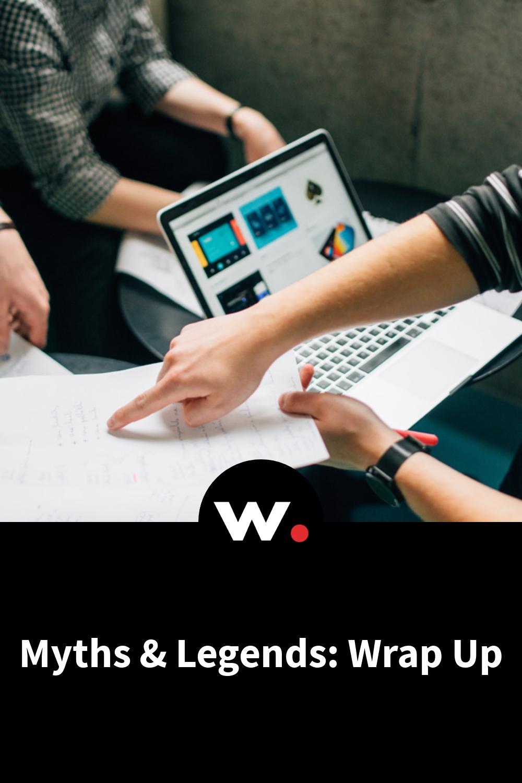 Myths & Legends: Wrap Up