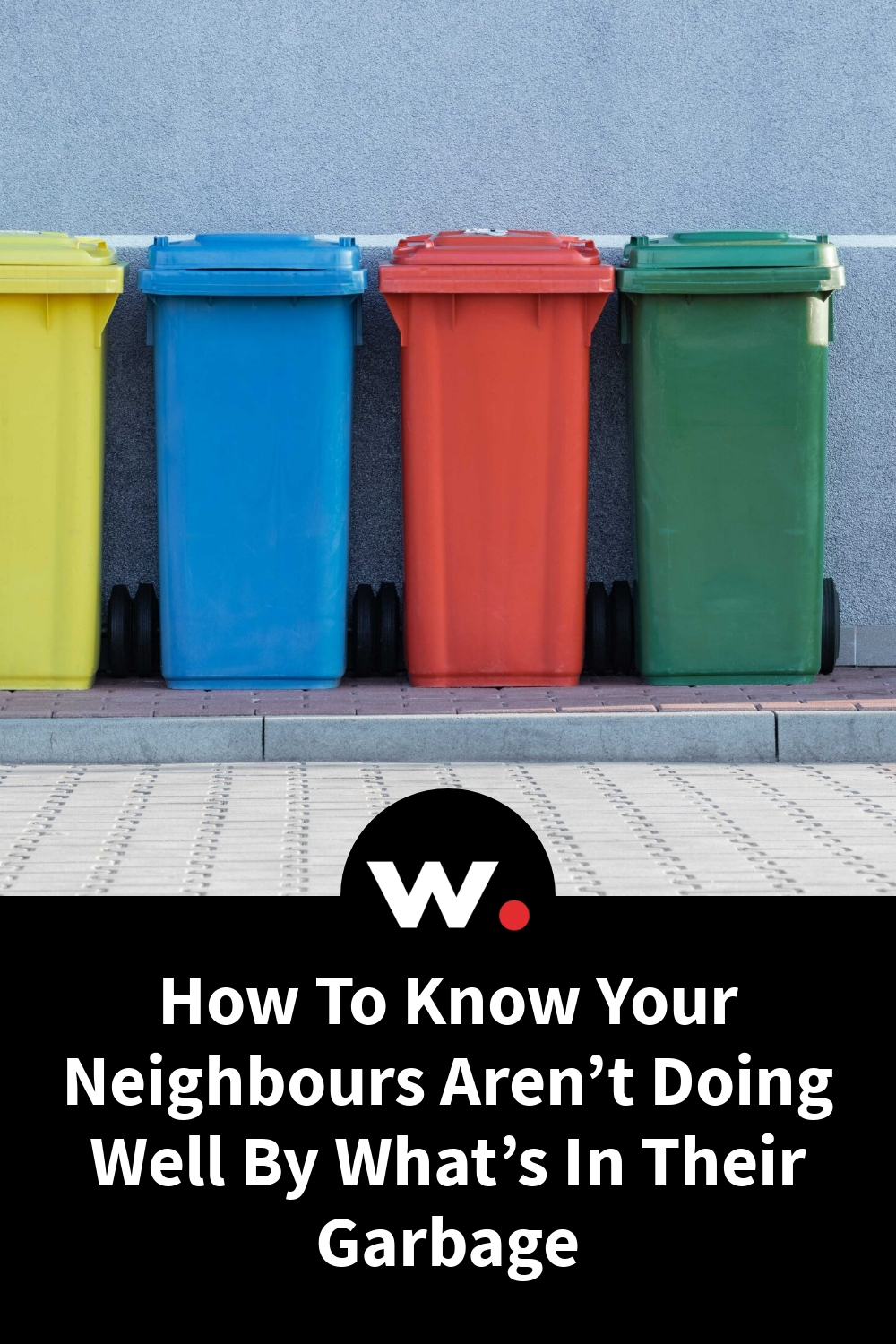 How To Know Your Neighbours Aren't Doing Well By What's In Their Garbage