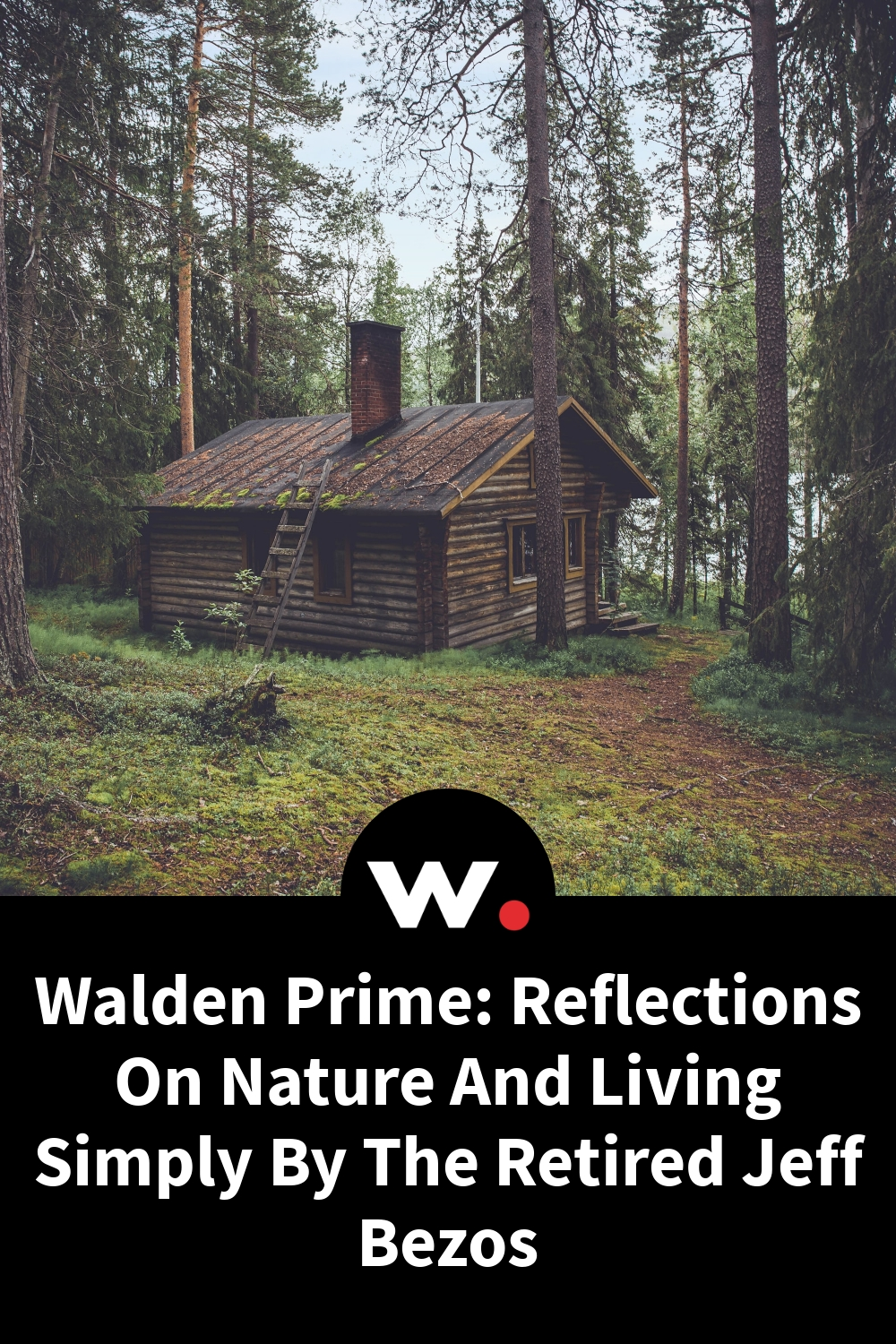 Walden Prime: Reflections On Nature And Living Simply By The Retired Jeff Bezos
