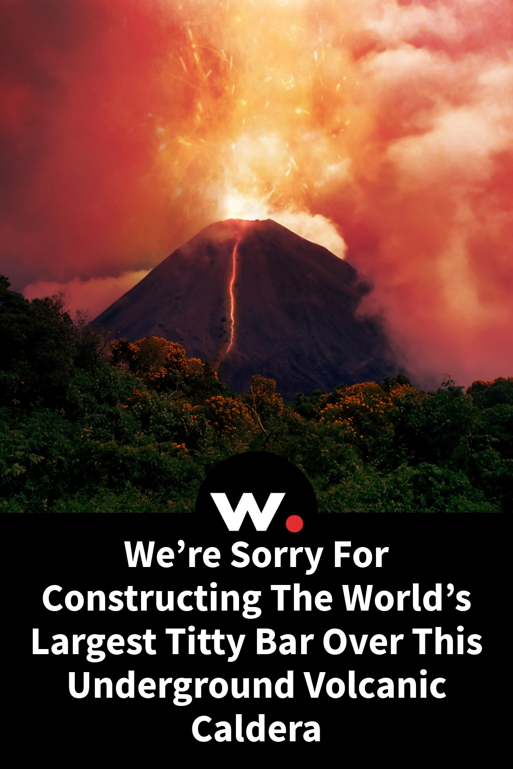 We're Sorry For Constructing The World's Largest Titty Bar Over This Underground Volcanic Caldera