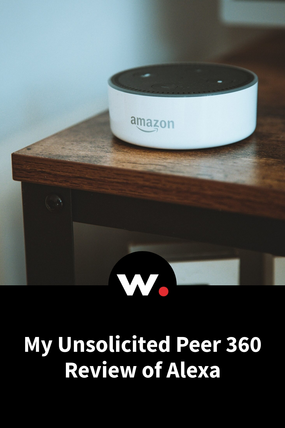My Unsolicited Peer 360 Review of Alexa
