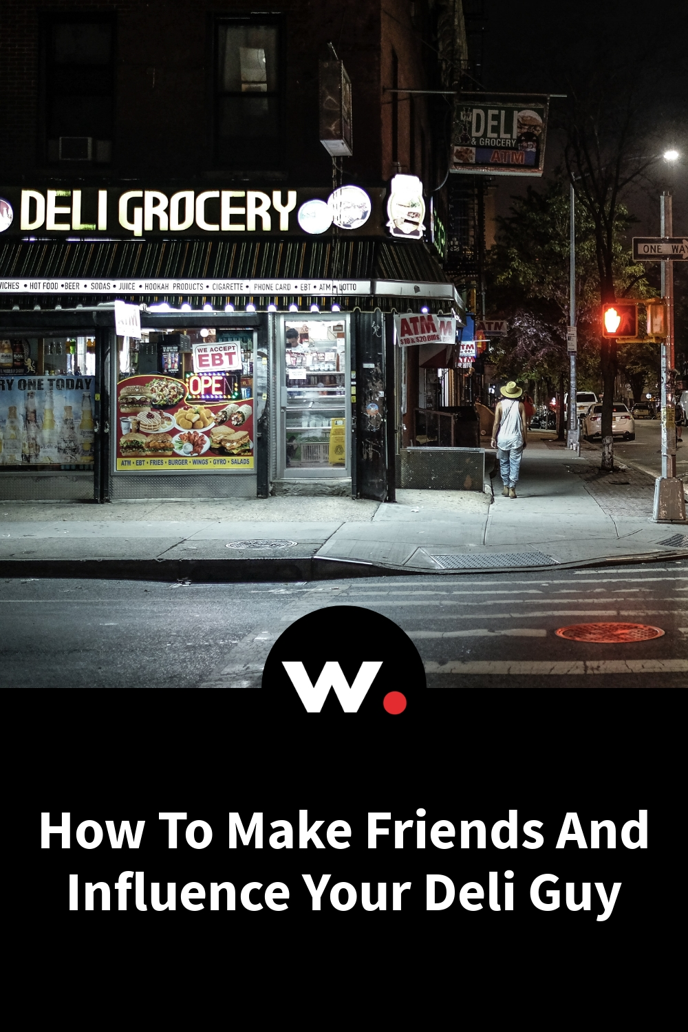 How To Make Friends And Influence Your Deli Guy