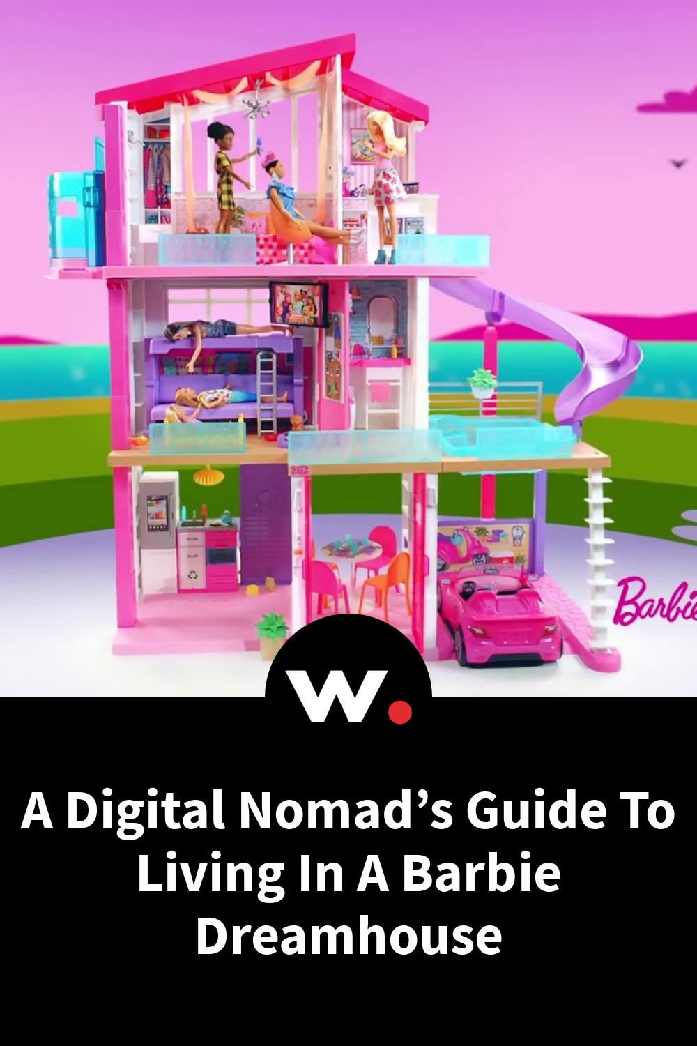 A Digital Nomad's Guide To Living In A Barbie Dreamhouse